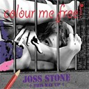 Joss Stone - Colour me free
