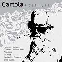 Cartola - Cartola acontece