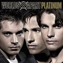 Worlds Apart - platinium