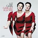 Luz Casal - Gracias a la vida