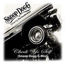 Snoop Dogg - Check yo self (snoop dogg g-mix)