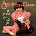 Enrique Y Ana - La gallina co-co-ua