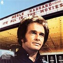 Merle Haggard - It's all in the movies