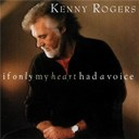 Kenny Rogers - If only my heart had a voice