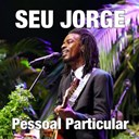 Seu Jorge - Pessoal particular (remix)