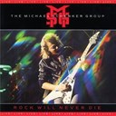 The Michael Schenker Group - Rock will never die (2009 digital remaster + bonus tracks) (2009 digital remaster + bonus tracks)