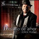 Jorge Muñiz - Serenata vol. 2 desvelo de amor