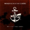 Wolves At The Gate - We are the ones