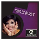 Shirley Bassey - 15 classic tracks: shirley bassey