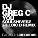 Dj Greg C - You (soulshiverz & loic d remix)