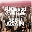 Dj Assad - See u again (feat. gilles luka, nadia lindor)