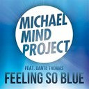 Michael Mind Project - Feeling so blue (feat. dante thomas)