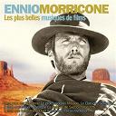 Ennio Morricone - Les plus belles musiques de films (Original Motion Picture Soundtrack)