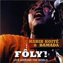 Bamada / Habib Koite - Foly ! live around the world