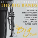 Artie Shaw / Benny Goodman / Billy Butterfield / Bob Crosby / Duke Ellington / Gene Krupa / Glenn Miller / Harry James / Lester Young / Tommy Dorsey / Tony Pastor / Willie Bryant / Xavier Cugat - The big bands greatest hits