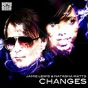 Jamie Lewis / Natasha Watts - Changes