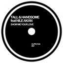 Tall / The Handsome - Show me your love (feat. nile akan)