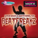 Beat Freakz - Somebody's watching me