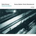 Dmitri Shostakovich / Gidon Kremer / Gustav Mahler / Kremerata Baltica - Gidon kremer - mahler / shostakovich
