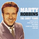 Marty Robbins - Marty robbins : the early years