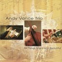 Andy Vance Trio - All things bright and beautiful