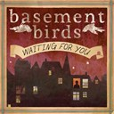 Basement Birds - Waiting for you