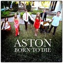 Aston - Born to die