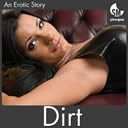Ash - Dirt (feat. sean o'kane) (an erotic story)
