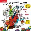 Olivier Caillard - Les p'tits loups du jazz font la fête (feat. les p'tits loups du jazz)