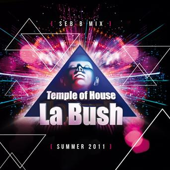 La Bush Temple Of House (Summer 2011)