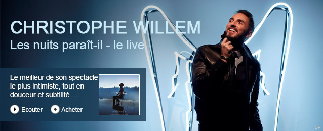 Christophe Willem - Les nuits paraît-il - le live