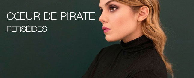 Cœur de Pirate - Perséides
