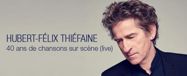 Hubert-Félix Thiéfaine - 40 ans de chansons sur scène (live)