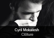 Cyril Mokaïesh - album Clôture