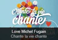 Love Michel Fugain - album Chante la vie chante (Love Michel Fugain)
