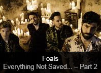 Foals - album Everything Not Saved Will Be Lost Part 2