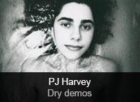 PJ Harvey - album Dry - Demos